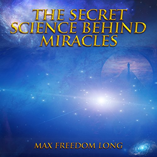 The Secret Science Behind Miracles audiobook cover art