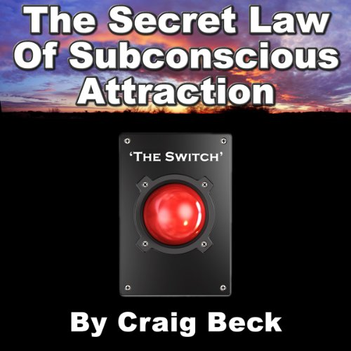 The Switch: The Secret Law of Subconscious Attraction audiobook cover art