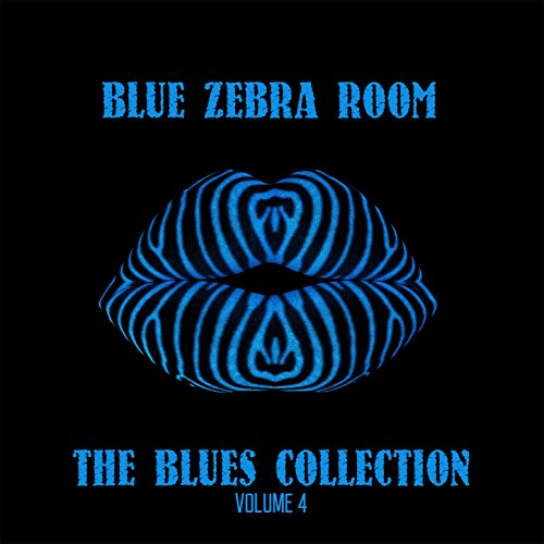 Blue Zebra Room: The Blues Collection, Vol. 4