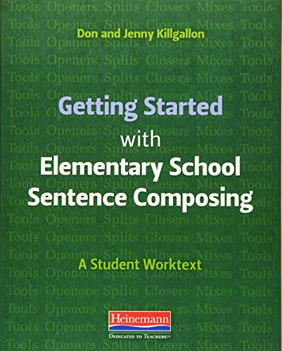 Compare Textbook Prices for Getting Started with Elementary School Sentence Composing: A Student Worktext Student Edition ISBN 9780325092300 by Killgallon, Donald,Killgallon, Jenny