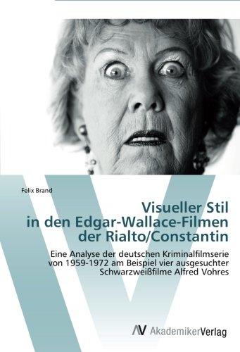 Felix Brand: Visueller Stil in den Edgar-Wallace-Filmen der Rialto/Constantin: Eine Analyse der deutschen Kriminalfilmserie von