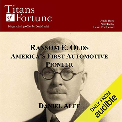 Ransom E. Olds     America's First Automotive Pioneer              Di:                                                                                                                                 Daniel Alef                               Letto da:                                                                                                                                 Baron Ron Herron                      Durata:  8 min     1 recensione     Totali 5,0