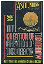 The Creation of Tomorrow: Fifty Years of Magazine Science Fiction