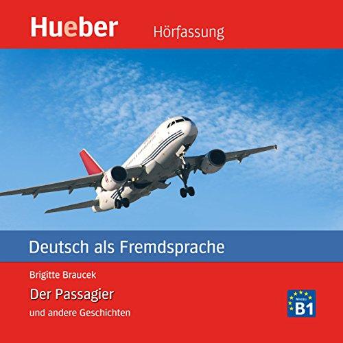 Der Passagier und andere Geschichten. Deutsch als Fremdsprache audiobook cover art