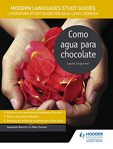 Modern Languages Study Guides: Como agua para chocolate: Literature Study Guide for AS/A-level Spanish (Film and literature guides) (English Edition)