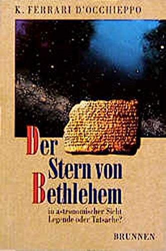 Der Stern von Bethlehem in astronomischer Sicht. Legende oder Tatsache? (TVG Studien zur biblischen Archäologie und Zeitgeschichte)