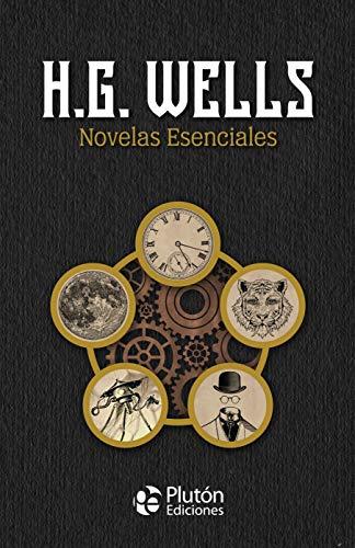 Novelas esenciales de H.G. Wells (Colección Oro)