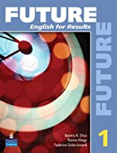 Future 1: English for Results (with Practice Plus CD-ROM)