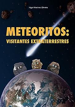 Meteoritos: Visitantes Extraterrestres por [Higor Martinez Oliveira]
