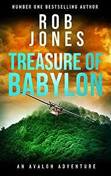 Treasure of Babylon (An Avalon Adventure Book 2) by [Rob Jones]