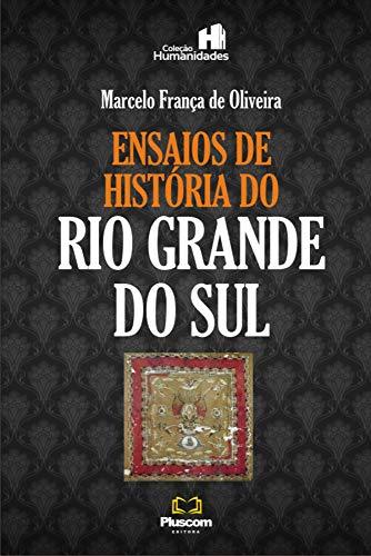 Ensaios de História do Rio Grande do Sul