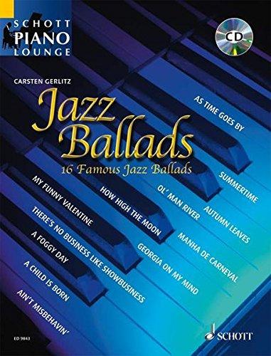 Jazz Ballads: 16 Famous Jazz Ballads. Klavier. Ausgabe mit CD. (Schott Piano Lounge)