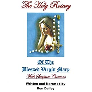 The Holy Rosary                   By:                                                                                                                                 Ron Dailey                               Narrated by:                                                                                                                                 Ron Dailey                      Length: 2 hrs and 24 mins     11 ratings     Overall 4.8