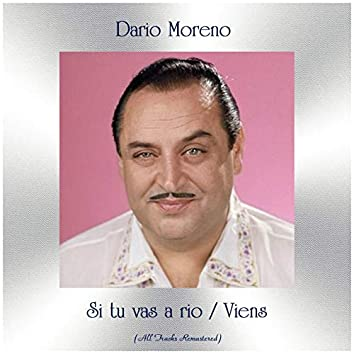 Si tu vas a rio / Viens (All Tracks Remastered)