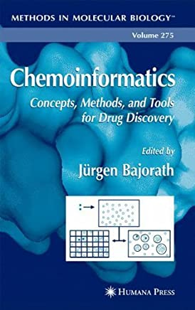 Chemoinformatics: Concepts, Methods, and Tools for Drug Discovery (Methods in Molecular Biology) by Humana Press (2004-05-12)