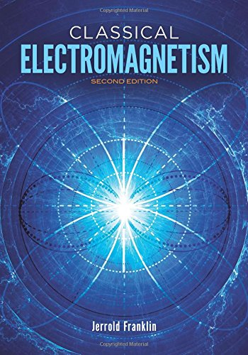 Classical Electromagnetism: Second Edition (Dover Books on Physics)