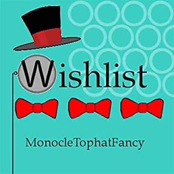 Monocle. Tophat. Fancy.