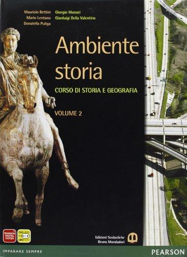 Ambiente storia. Con Atlante spazi della storia. Per le Scuole superiori. Con e-book. Con espansione online: 2