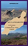 My Lanzarote: 13 walks and a personal view (English Edition)