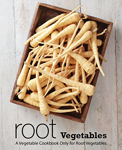 Root Vegetables: A Vegetable Cookbook Only for Root Vegetables by [BookSumo Press]