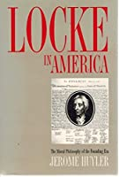 Locke in America: The Moral Philosophy of the Founding Era (Modern War Studies)