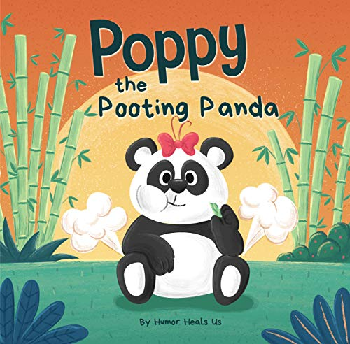 Poppy the Pooting Panda: A Funny Rhyming Read Aloud Story Book About a Panda Bear That Farts (Farting Adventures 15)