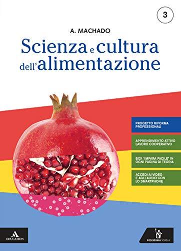 Scienza e cultura dell'alimentazione. Prodotti dolciari e di panificazione. Per la 3ª classe (la copertina può variare)