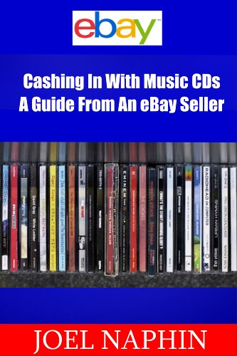 Cashing In With Music CDs - A Guide From An eBay Seller (English Edition)