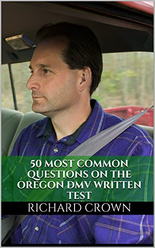 Pass Your Oregon Dmv Test Guaranteed 50 Real Test Questions Oregon Dmv Practice Test Questions