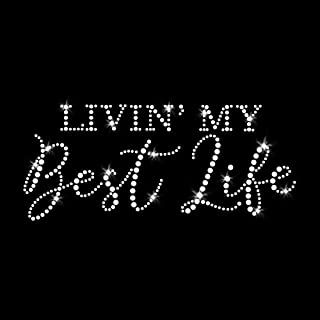 Livin' My Best Life Iron On Rhinestone Crystal T-Shirt Transfer by JCS Rhinestones