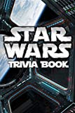Star Wars Trivia Book: How Well Do You Know Star Wars?
