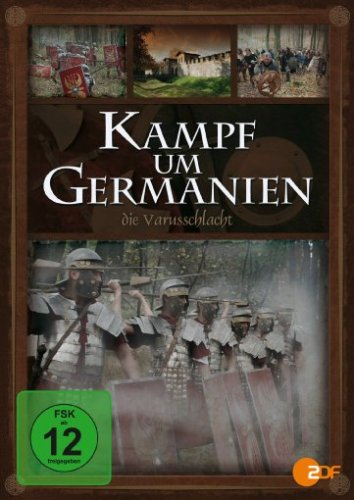 Kampf um Germanien - Die Varusschlacht