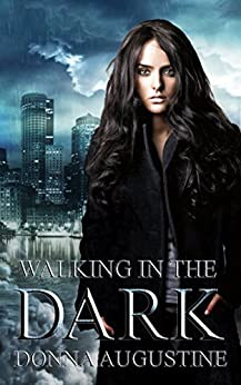 Walking in the Dark: Ollie Wit, Book Two by [Donna Augustine]