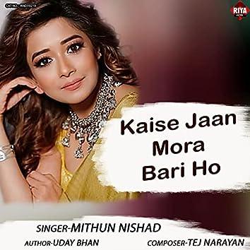 Kaise Jaan Mora Bari Ho