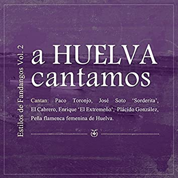 A Huelva Cantamos, Estilo de Fandangos, Vol.2
