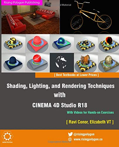 Shading, Lighting, and Rendering Techniques with CINEMA 4D Studio R18 [In Full Color]: With Videos for Hands-on Exercises
