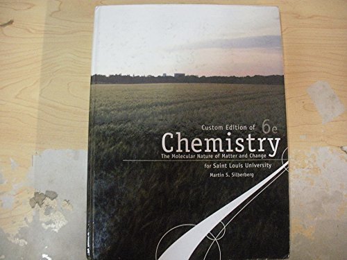 Chemistry The Molecular Nature of Matter and Change for Saint Louis University Custom Edition 6th Edition