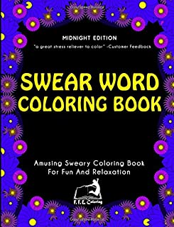 Swear Word Coloring Book (Midnight Edition): Amusing Sweary Coloring Book For Fun And Relaxation (Midnight Swear Word Coloring Books) (Volume 3)