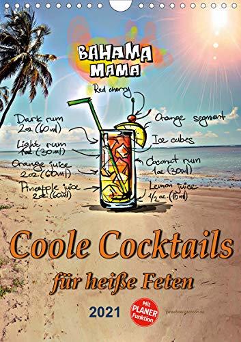 Coole Cocktails für heiße Feten (Wandkalender 2021 DIN A4 hoch)