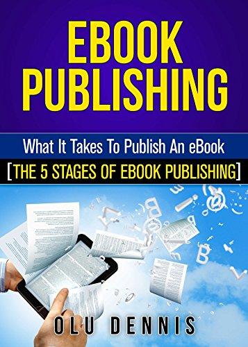EBOOK PUBLISHING: THE 5 STAGES OF EBOOK PUBLISHING (English Edition)