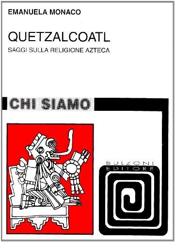 Quetzalcoatl. Saggi sulla religione azteca
