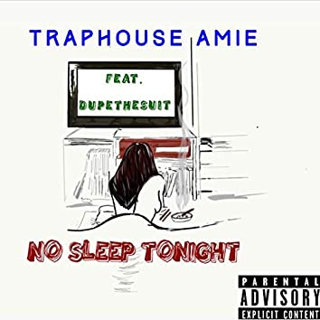 No Sleep Tonight (feat. Dupethesuit)