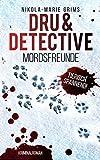 Dru & Detective: Mordsfreunde - Nikola-Marie Grims