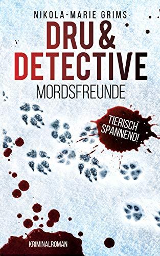 Dru & Detective: Mordsfreunde