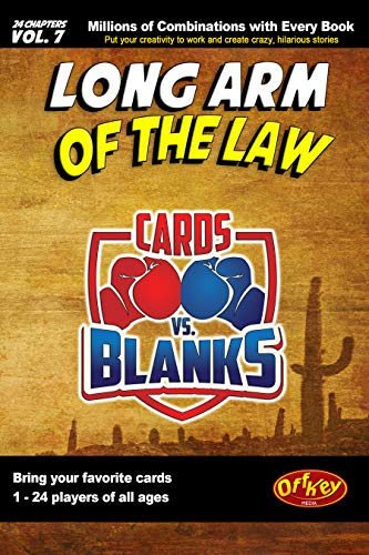 Cards vs. Blanks (Vol. 7) – Long Arm of the Law: A Hilarious Fill in the Blanks Story Game (English Edition)