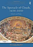 The Spectacle of Clouds, 1439–1650