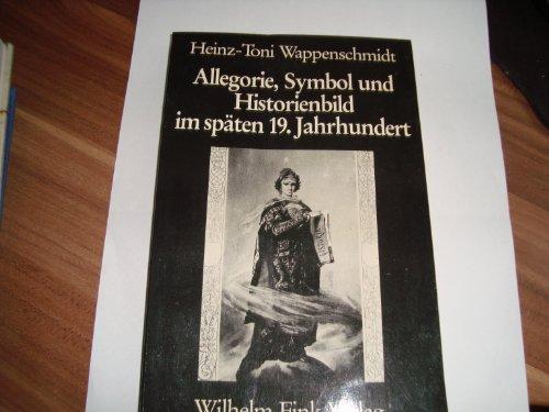 Allegorie, Symbol und Historienbild im späten 19. Jahrhundert: Zum Problem von Schein und Sein
