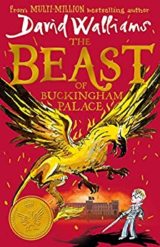 The Beast of Buckingham Palace: The epic new children's book from multi-million bestselling author David Walliams (English Edition) par [David Walliams, Tony Ross]