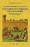 RELATION HISTORIQUE ET GALANTE DE L´INVASION DE L´ESPAGNE PAR LES MAURES TIRÉE DES PLUS CELEBRES AUTEURS