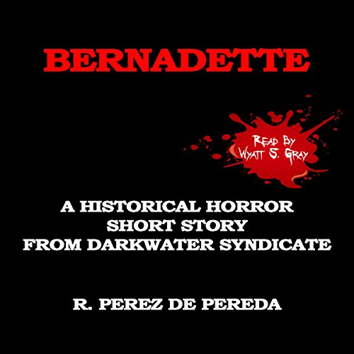 Bernadette: A Historical Horror Short Story cover art